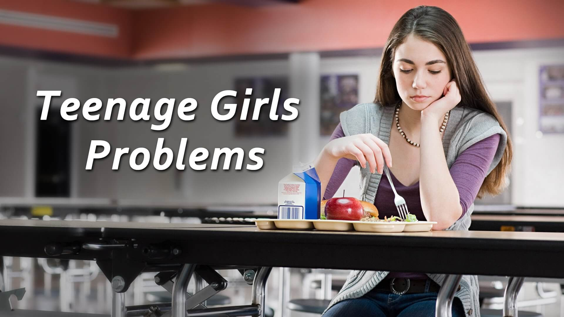 Common Teenage Girls Problems and Their Solutions